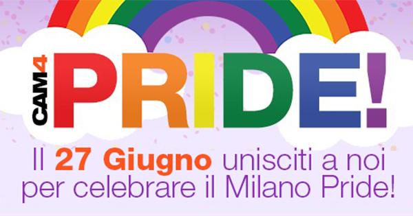 CAM4 Sponsor Ufficiale ed in prima linea per il Milano Pride- Sabato 27 GIUGNO