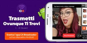 App Mobile C4 Broadcasting: Trasmetti su CAM4 dal to smartphone!