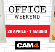 Il ritorno dell'Office Weekend su CAM4! Dal 29 Aprile al 1° Maggio
